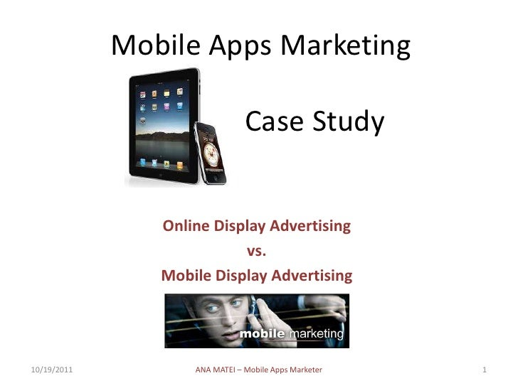 Mobile Apps Marketing                                Case Study                Online Display Advertising                 ...