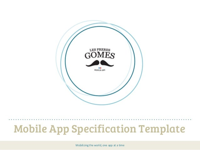 Mobile App Specification Template Mobilizing the world, one app at a time