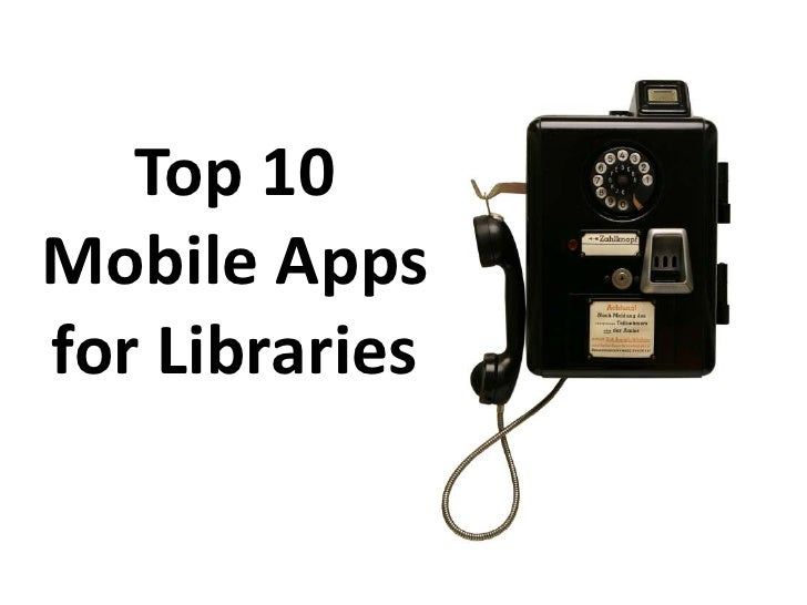 Top 10Mobile Appsfor Libraries