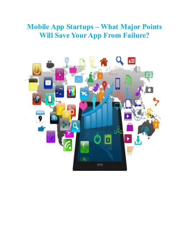 Mobile App Startups – What Major Points Will Save Your App From Failure?