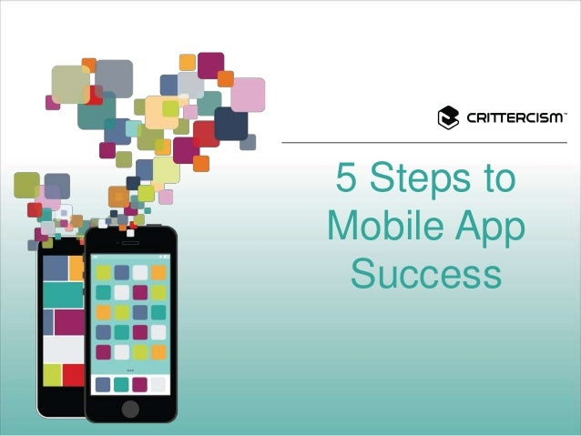 5 Steps to  Mobile App  Success