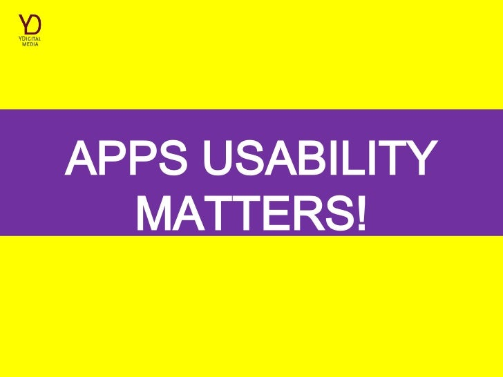 APPS USABILITY  MATTERS!