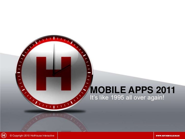 Mobile Apps 2011<br />It's like 1995 all over again! <br />