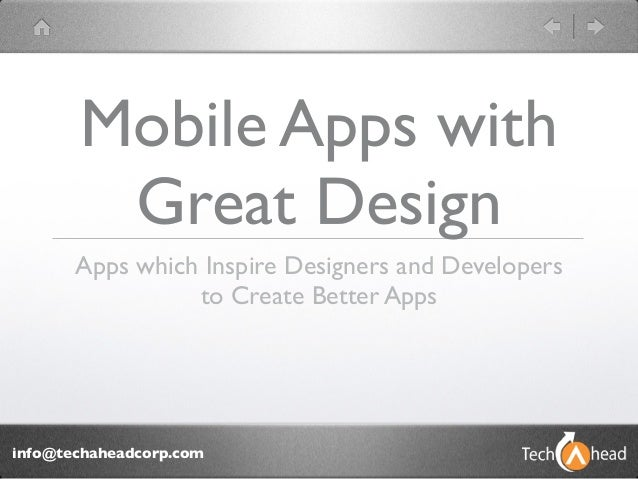 Mobile Apps with        Great Design       Apps which Inspire Designers and Developers                 to Create Better Ap...