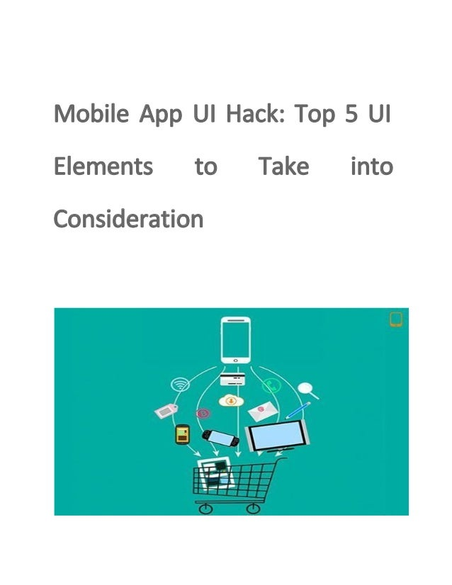Mobile App UI Hack: Top 5 UI Elements to Take into Consideration