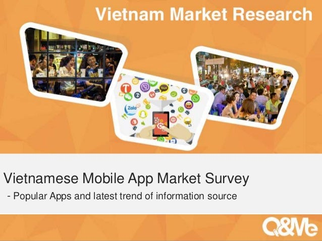 Your sub-title here Vietnamese Mobile App Market Survey - Popular Apps and latest trend of information source