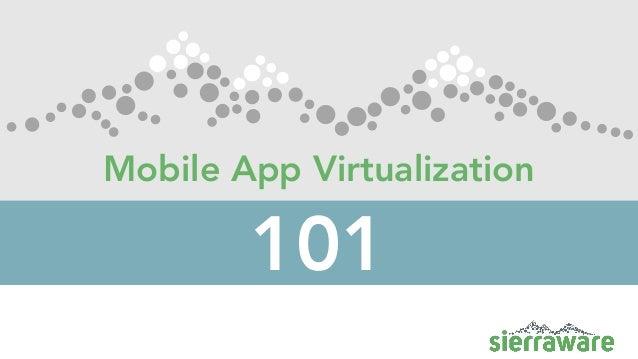 Mobile App Virtualization 101