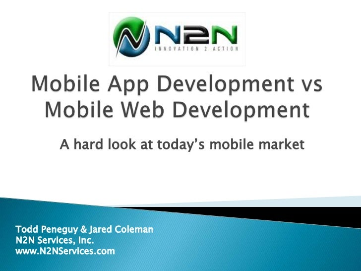 A hard look at today's mobile marketTodd Peneguy & Jared ColemanN2N Services, Inc.www.N2NServices.com