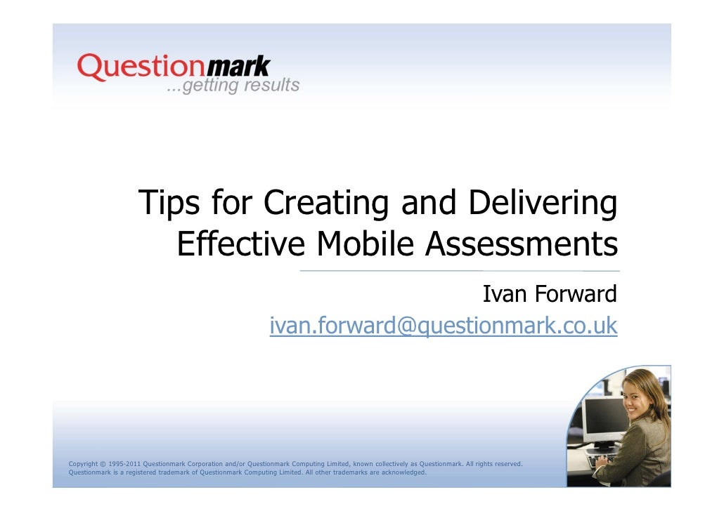 Tips for Creating and Delivering                        Effective Mobile Assessments                                      ...