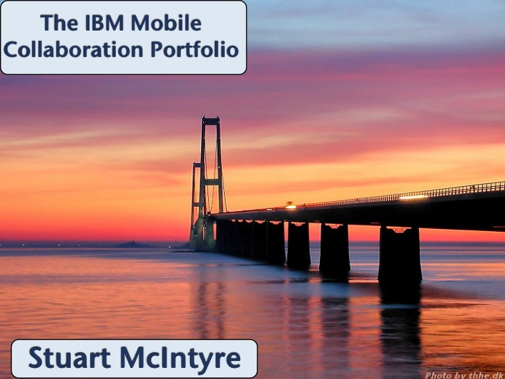 The IBM MobileCollaboration Portfolio  Stuart McIntyre