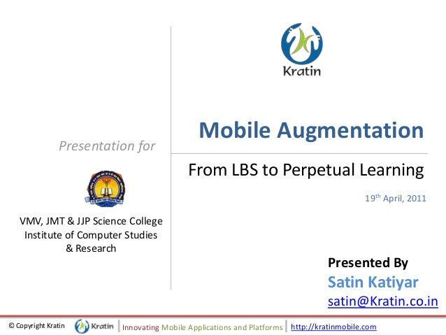 http://kratinmobile.com© Copyright Kratin Innovating Mobile Applications and Platforms Presentation for Mobile Augmentatio...