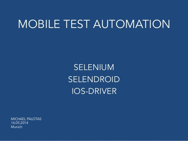 Mobile test automation with Selenium, Selendroid and ios-driver