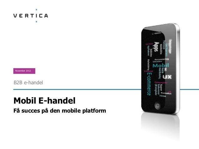 November 2012B2B e-handelMobil E-handelFå succes på den mobile platform