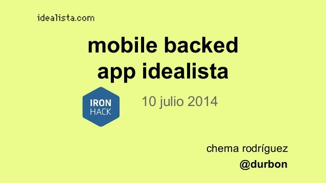 chema rodríguez @durbon mobile backed app idealista 10 julio 2014