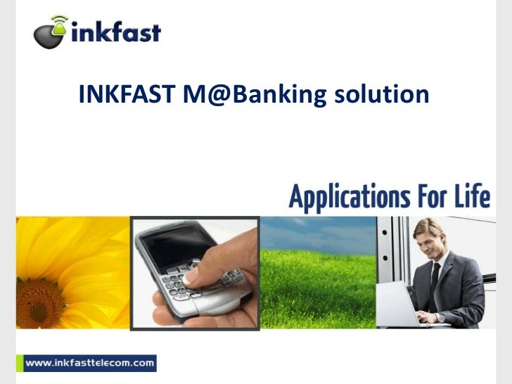 1<br />INKFAST M@Banking solution<br />
