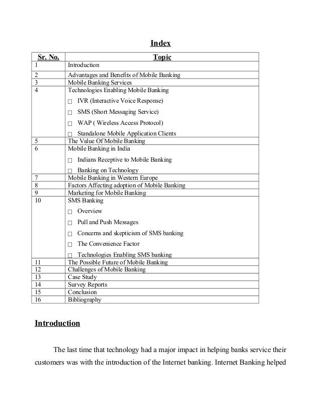 Index Sr. No. Topic 1 Introduction 2 Advantages and Benefits of Mobile Banking 3 Mobile Banking Services 4 Technologies En...