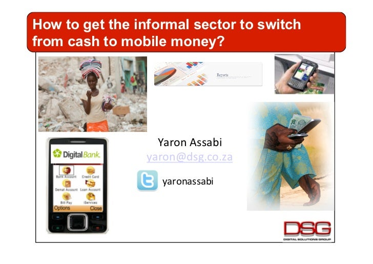 How to get the informal sector to switchfrom cash to mobile money?                   Yaron	  Assabi	                   yar...