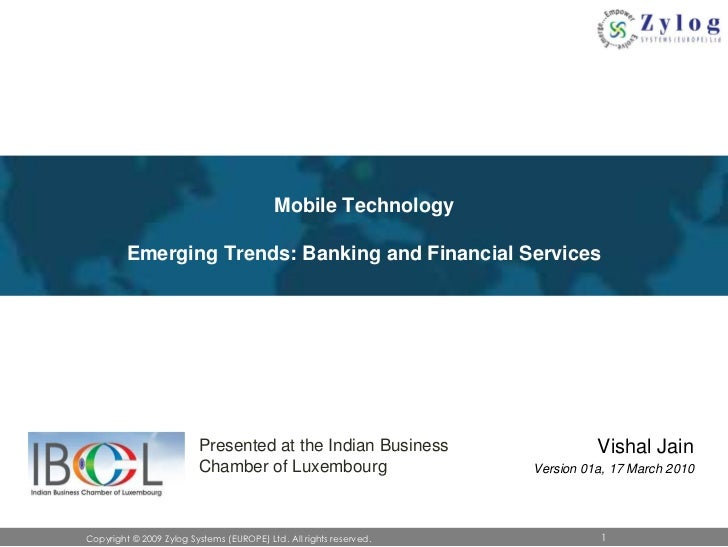 Mobile TechnologyEmerging Trends: Banking and Financial Services<br />Vishal Jain<br />Version 01a, 17 March 2010<br />Pre...