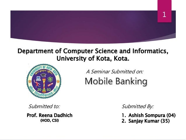 1  Department of Computer Science and Informatics,  University of Kota, Kota.  A Seminar Submitted on:  Submitted to: Subm...