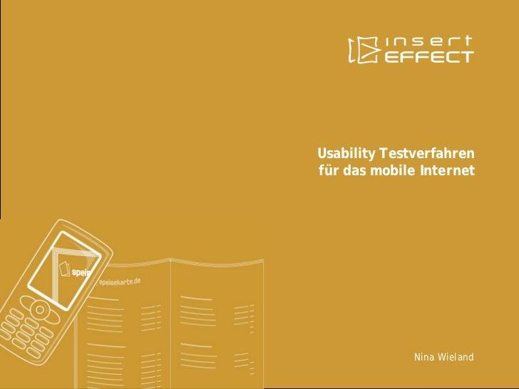 Usability Testverfahren für das mobile Internet                   Nina Wieland