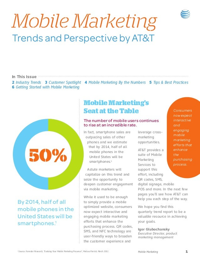 Mobile MarketingTrends and Perspective by AT&TIn This Issue2 Industry Trends 3 Customer Spotlight 4 Mobile Marketing By th...