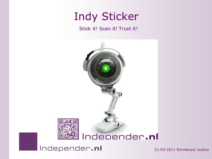 Indy Sticker 31-03-2011 Emmanuel Justice Stick it! Scan it! Trust it!