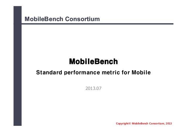 Copyright© MobileBench Consortium, 2013 MobileBenchMobileBench ConsortiumConsortium MobileBench Standard performance metri...