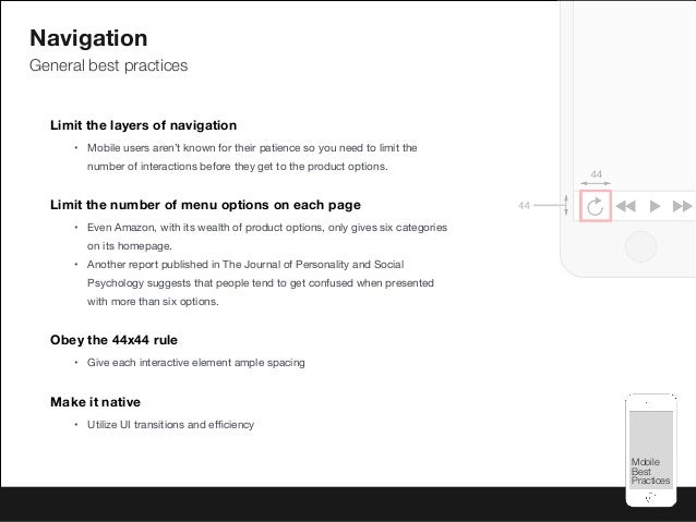 Mobile Best Practices Mobile Best Practices Navigation General best practices Limit the layers of navigation • Mobile user...
