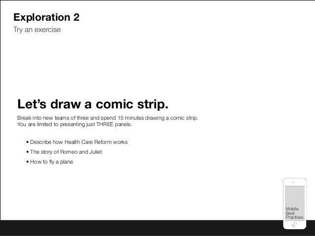 Mobile Best Practices Mobile Best Practices Exploration 2 Try an exercise Let's draw a comic strip. Break into new teams o...