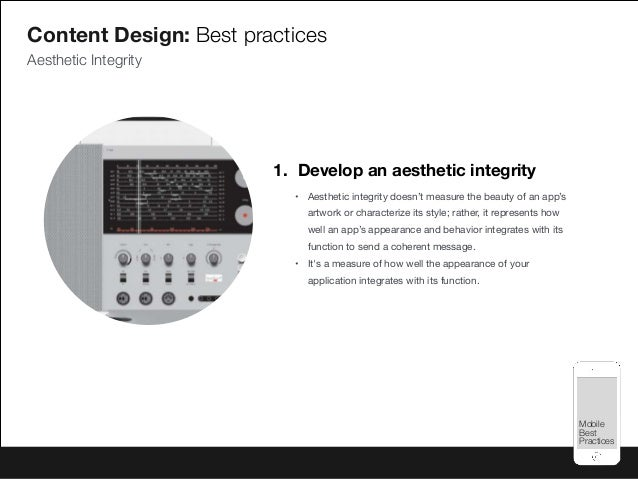 Mobile Best Practices Mobile Best Practices 1. Develop an aesthetic integrity • Aesthetic integrity doesn't measure the be...