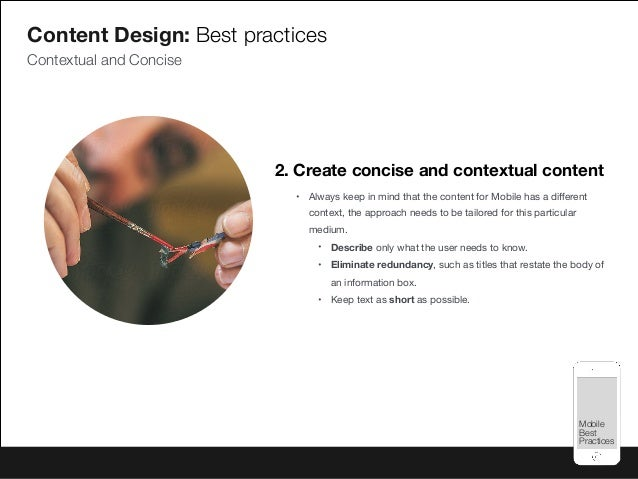 Mobile Best Practices Mobile Best Practices 2. Create concise and contextual content • Always keep in mind that the conten...