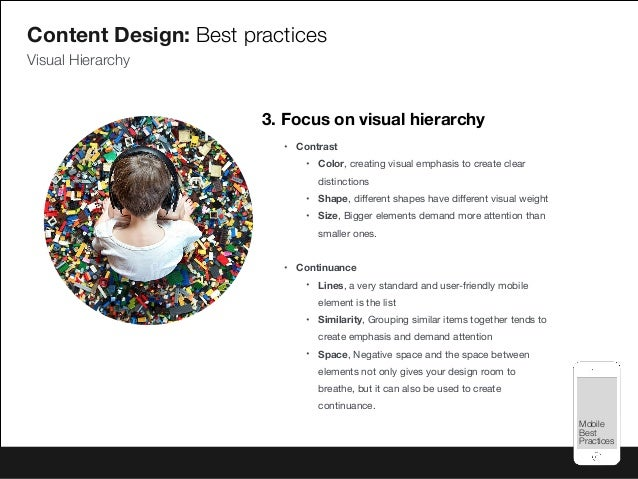 Mobile Best Practices Mobile Best Practices 3. Focus on visual hierarchy • Contrast • Color, creating visual emphasis to c...