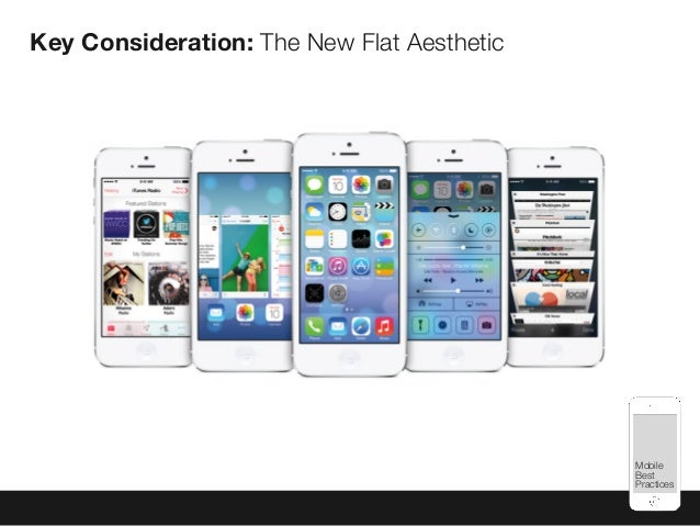 Mobile Best Practices Key Consideration: The New Flat Aesthetic