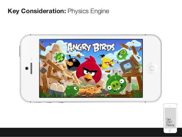 Mobile Best Practices Key Consideration: Physics Engine Get iOS7 Ready