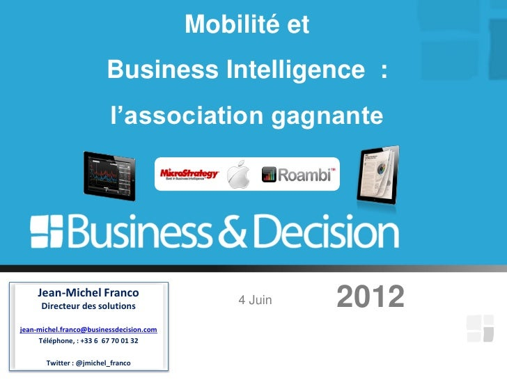 Mobilité et                        Business Intelligence :                         l'association gagnante     Jean-Michel ...