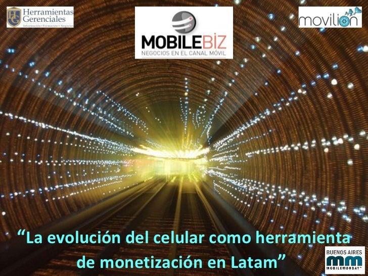 """"""" La evolución del celular como herramienta de monetización en Latam """""""
