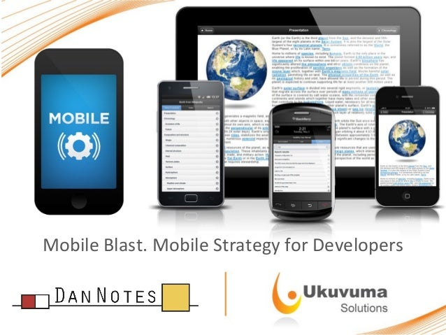 A Story by John Jardin  Mobile Blast. Mobile Strategy for Developers