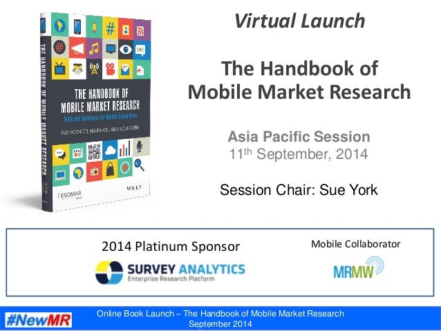 Online Book Launch – The Handbook of Mobile Market Research September 2014 Virtual Launch The Handbook of Mobile Market Re...