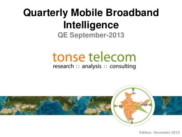 Quarterly Mobile Broadband Intelligence QE September-2013  Edition - November 2013