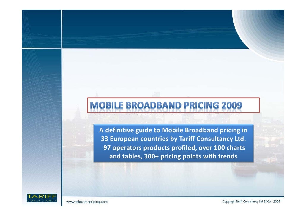 A definitive guide to Mobile Broadband pricing in  33 European countries by Tariff Consultancy Ltd.  97 operators products...