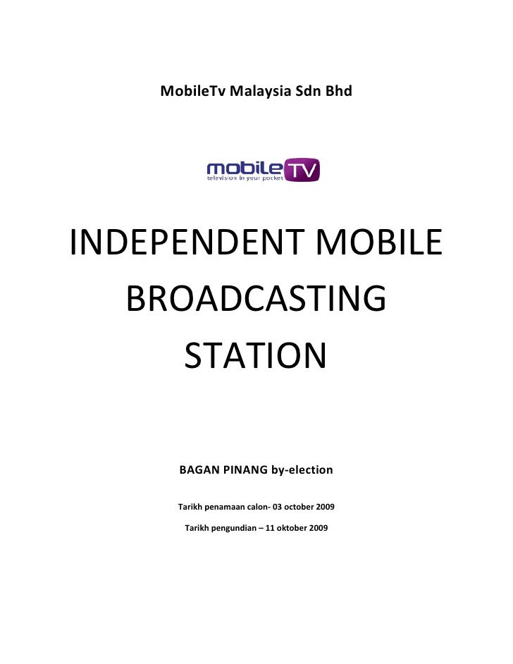 MobileTv Malaysia Sdn Bhd     INDEPENDENT MOBILE    BROADCASTING       STATION        BAGAN PINANG by-election        Tari...