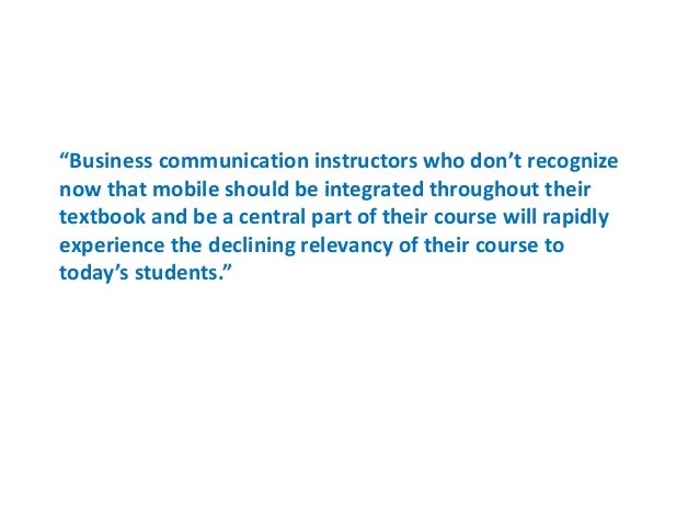 """""""Business communication instructors who don't recognize  now that mobile should be integrated throughout their  textbook a..."""