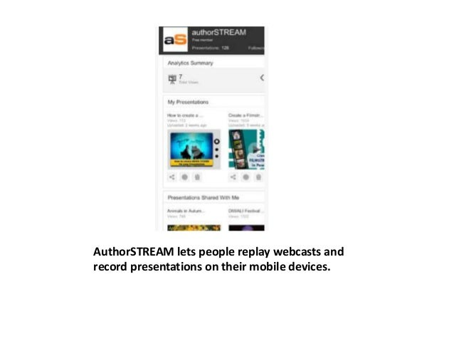 AuthorSTREAM lets people replay webcasts and  record presentations on their mobile devices.