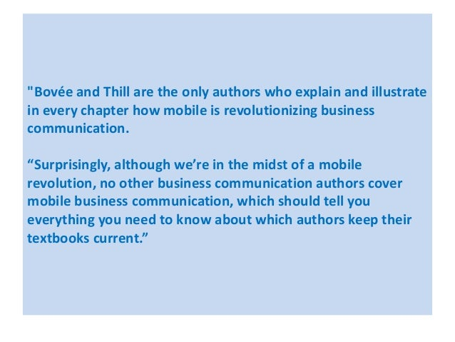"""""""Bovée and Thill are the only authors who explain and illustrate  in every chapter how mobile is revolutionizing business ..."""