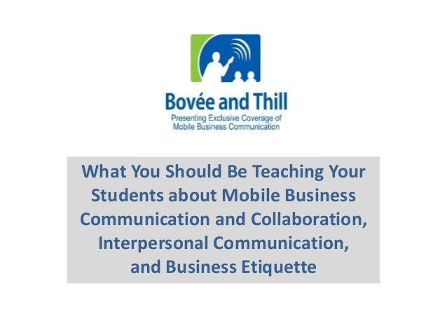 What You Should Be Teaching Your  Students about Mobile Business  Communication and Collaboration,  Interpersonal Communic...