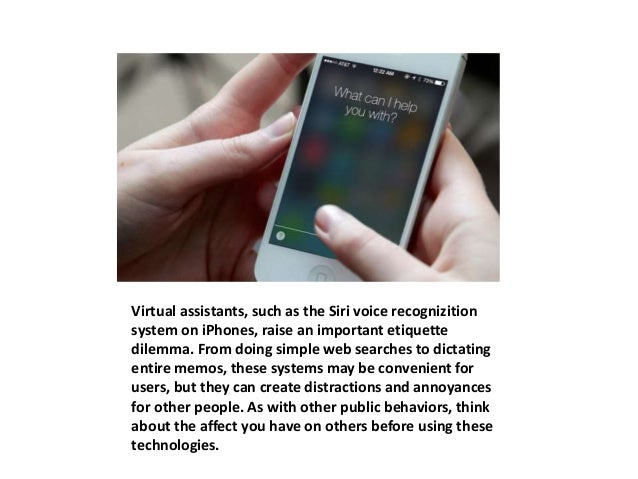 Virtual assistants, such as the Siri voice recognizition  system on iPhones, raise an important etiquette  dilemma. From d...