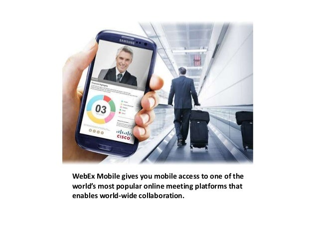 WebEx Mobile gives you mobile access to one of the  world's most popular online meeting platforms that  enables world-wide...