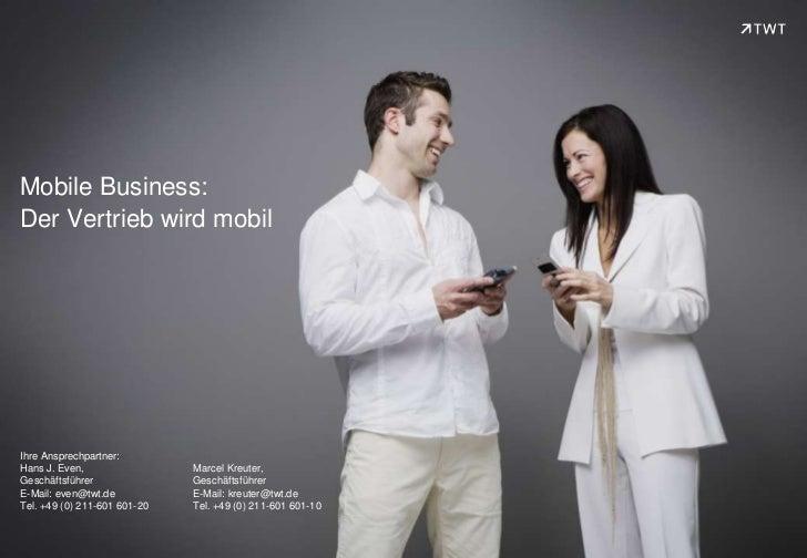 Mobile Business:Der Vertrieb wird mobilIhre Ansprechpartner:Hans J. Even,                 Marcel Kreuter,Geschäftsführer  ...