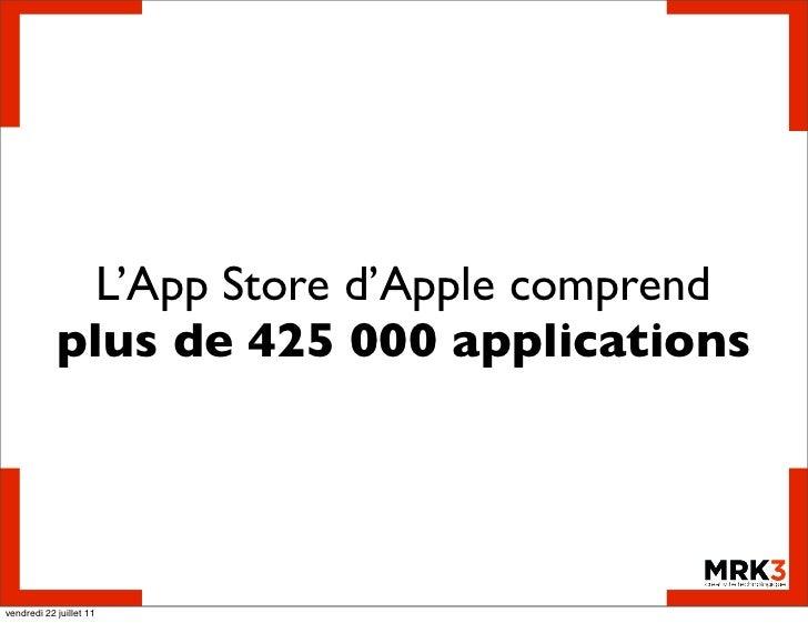 L'App Store d'Apple comprend            plus de 425 000 applicationsvendredi 22 juillet 11