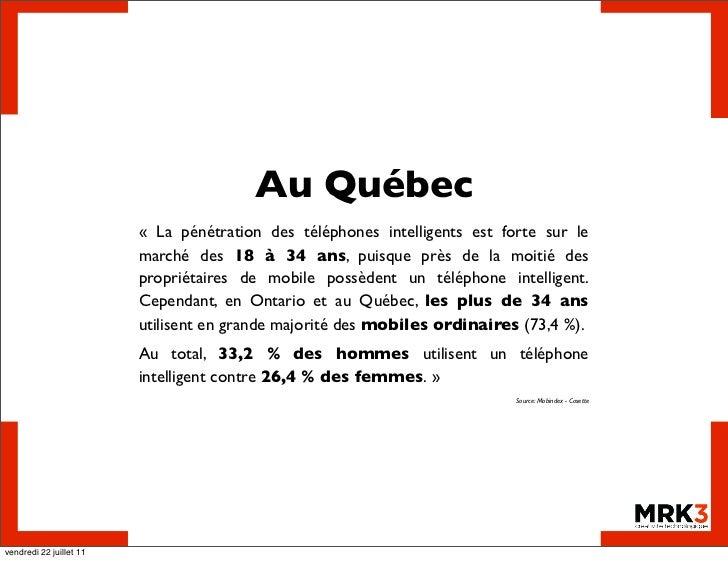 Au Québec                         « La pénétration des téléphones intelligents est forte sur le                         m...
